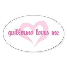 """guillermo loves me"" Oval Decal"