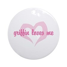 """""""griffin loves me"""" Ornament (Round)"""