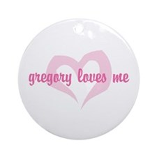 """""""gregory loves me"""" Ornament (Round)"""