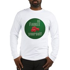 Farkle Yourself 12x12 round Long Sleeve T-Shirt