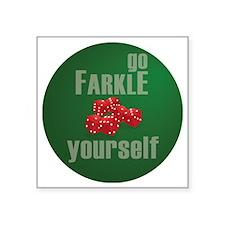 """Farkle Yourself 12x12 round Square Sticker 3"""" x 3"""""""