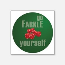 "Farkle Yourself 12x12 round Square Sticker 3"" x 3"""