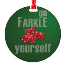 Farkle Yourself 12x12 round Ornament