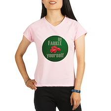 Farkle Yourself 12x12 roun Performance Dry T-Shirt