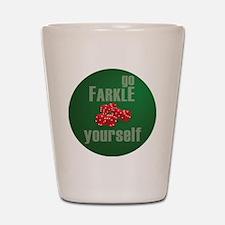 Farkle Yourself 12x12 round Shot Glass