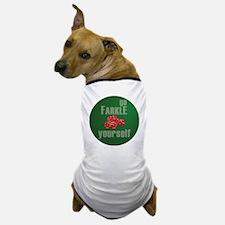 Farkle Yourself 12x12 round Dog T-Shirt