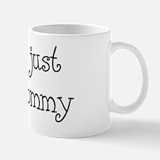 I look just like mommy Mug