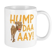 Hump Day! Mugs