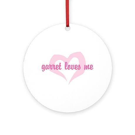 """garret loves me"" Ornament (Round)"