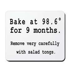 Bake at 98.6° for 9 months. Mousepad