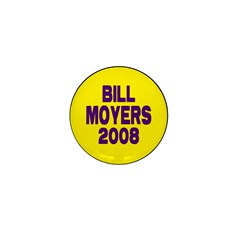 Bill Moyers 2008 (Yellow) Mini Button