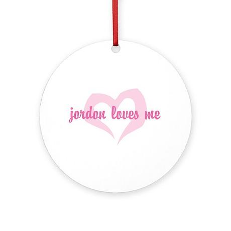 """""""jordon loves me"""" Ornament (Round)"""