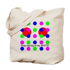 12x12 Stop Staring at my Spotsb Tote Bag