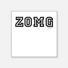 "zomg Square Sticker 3"" x 3"""
