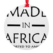 MADEINAFRICA Ornament