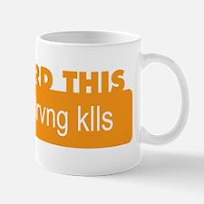 Texting while driving kills Mug