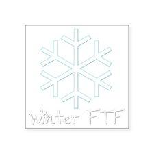 """Winter FTF Square Sticker 3"""" x 3"""""""