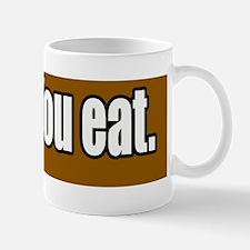I-Farm-You-Eat-Bumper-Sticker Mug