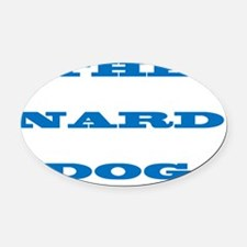 THE NARD DOG Oval Car Magnet