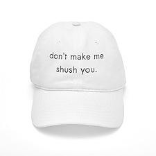 shush Baseball Cap