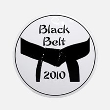 black belt 2010 Round Ornament