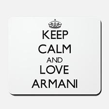 Keep Calm and Love Armani Mousepad
