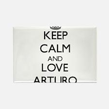 Keep Calm and Love Arturo Magnets