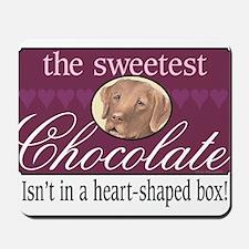 The sweetest chocolate! Mousepad