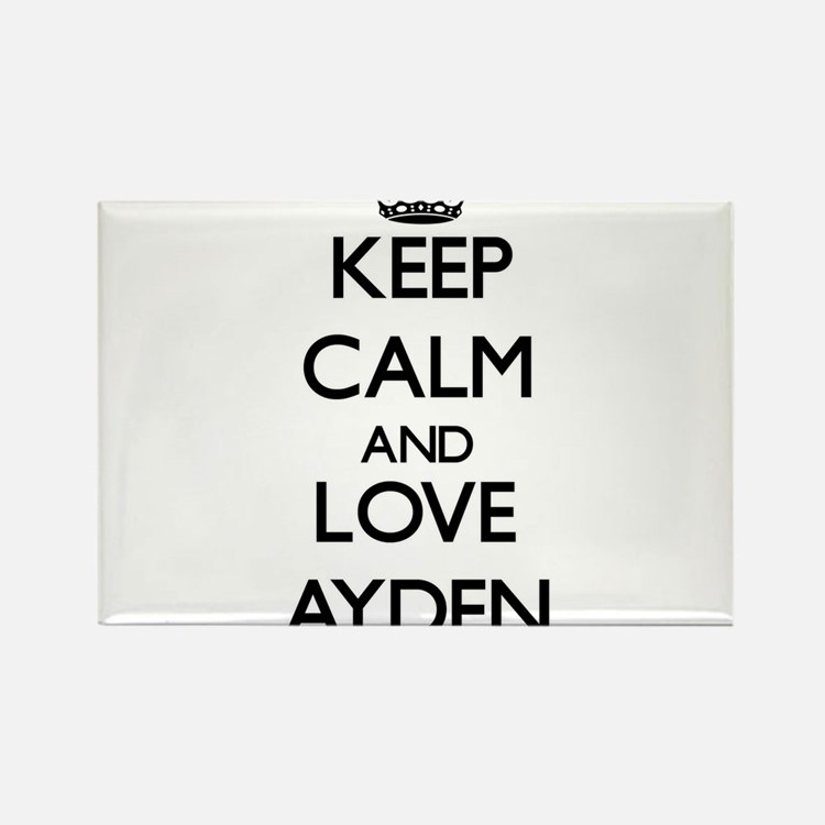 Keep Calm and Love Ayden Magnets