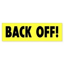 BACK OFF! Bumper Bumper Sticker