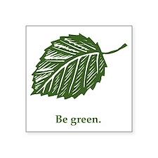 "be green Square Sticker 3"" x 3"""