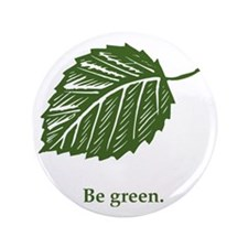 """be green 3.5"""" Button"""