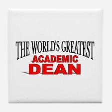 """""""The World's Greatest Academic Dean"""" Tile Coaster"""