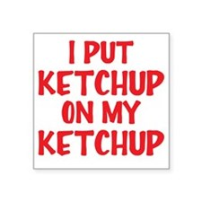 """ketchup Square Sticker 3"""" x 3"""""""