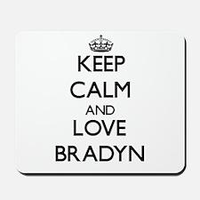 Keep Calm and Love Bradyn Mousepad