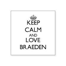 Keep Calm and Love Braeden Sticker