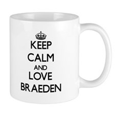 Keep Calm and Love Braeden Mugs