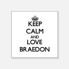 Keep Calm and Love Braedon Sticker