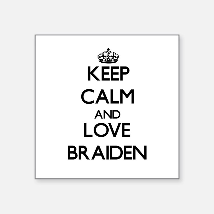 Keep Calm and Love Braiden Sticker