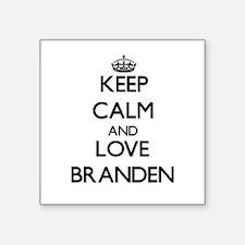 Keep Calm and Love Branden Sticker
