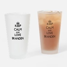Keep Calm and Love Branden Drinking Glass