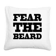 Fear The Beard Square Canvas Pillow