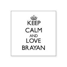 Keep Calm and Love Brayan Sticker