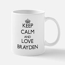 Keep Calm and Love Brayden Mugs