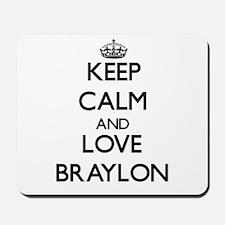 Keep Calm and Love Braylon Mousepad