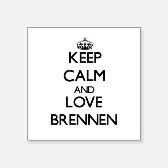 Keep Calm and Love Brennen Sticker