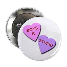 "Boys R Stupid 2.25"" Button"