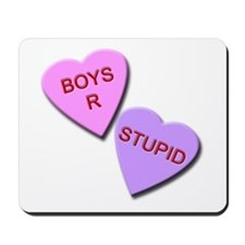 Boys R Stupid Mousepad