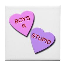 Boys R Stupid Tile Coaster
