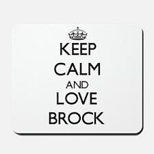 Keep Calm and Love Brock Mousepad